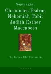 Septuagint Chronicles, Esdras, Nehemiah, Tobit, Judith, Esther, Maccabees