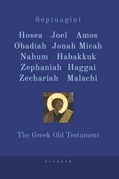 Septuagint Hosea Joel Amos Obadiah Jonah Micah Nahum Habakkuk Zephaniah Haggai Zechariah Malachi