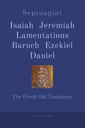 Septuagint Isaiah, Jeremiah, Baruch, Lamentations, Ezekiel, Daniel