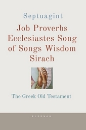 Septuagint Job, Proverbs, Ecclesiastes, Song of Songs, Wisdom, Sirach